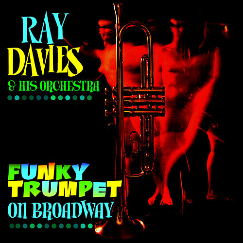 Funky Trumpet On Broadway by Ray Davies