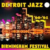 Detroit Jazz - Birmingham Festival '60-'61 von Various Artists