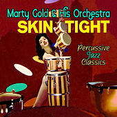Skin Tight - Percussive Jazz Classics by Marty Gold