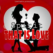 That is love by Spirit