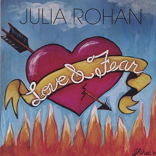 Love & Fear by Julia Rohan