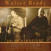 20:20 Hindsight by Walter Brady