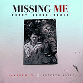 Missing Me (Corey LeRue Remix) by Mathew V