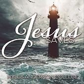Jesus Saves by Hyles-Anderson College