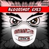 Bloodshot Eyes by Cuzzin D