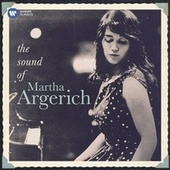 Martha Argerich: The Sound of Martha Argerich von Martha Argerich