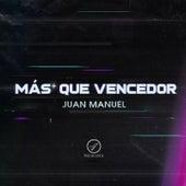 Más Que Vencedor de Juan Manuel