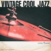 Vintage Cool Jazz by Lovely Music Library