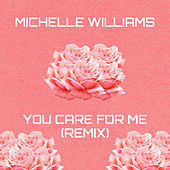 You Care For Me (Remix) fra Michelle Williams