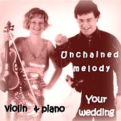 Unchained Melody Your Wedding (Violin & Piano) von Duo Amor