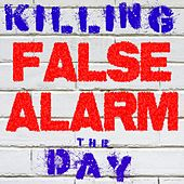 False Alarm von Killing the Day