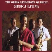 Musica Latina von Orion Saxophone Quartet