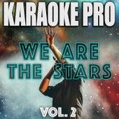 We Are The Stars, Vol. 2 (Karaoke Version) de Karaoke Pro