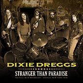 Stranger Than Paradise von The Dixie Dregs