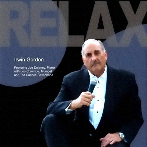 Relax (feat. Joe Delaney, Lou Colombo & Ted Casher) by Irwin Gordon