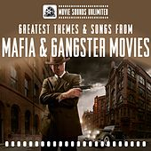 Greatest Themes & Songs from Mafia and Gangster Movies de Movie Sounds Unlimited