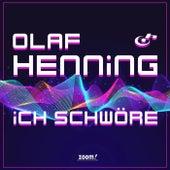 Ich schwöre von Olaf Henning