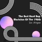 The Best Hard Bop Musician of the 1960S de Lee Morgan