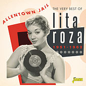 Allentown Jail, the Very Best of Lita Roza (1951-1962) von Lita Roza