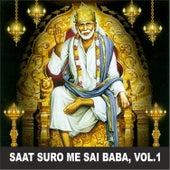 Saat Suro Me Sai Baba, Vol. 1 by Anup Jalota