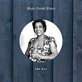 Mojo Hand Blues by Ida Cox