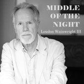 Middle of the Night de Loudon Wainwright III