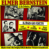 Kings Go Forth (Music From The Original 1958 Motion Picture Soundtrack) by Elmer Bernstein