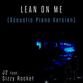 Lean on Me (Acoustic Piano Version) by J2