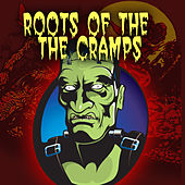 The Roots Of The Cramps by Various Artists