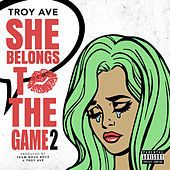 She Belongs To The Game 2 de Troy Ave
