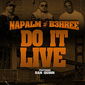 Do It Live (feat. San Quinn) by Napalm
