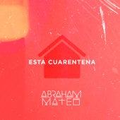 Esta Cuarentena von Abraham Mateo