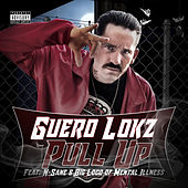 Pull Up (feat. Nsane & Big Loco) de Guero Lokz