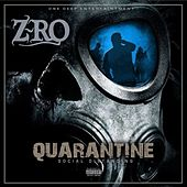 Quarantine: Social Distancing by Z-Ro