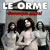 Dovunque andrai by Le Orme