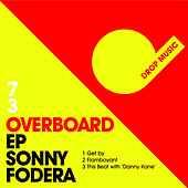 Overboard EP by Sonny Fodera