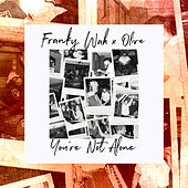 You're Not Alone di Franky Wah