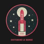 Eviteremo le bombe by Elle