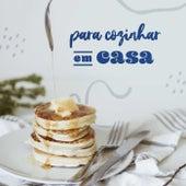 Para Cozinhar Em Casa de Various Artists