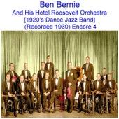 Ben Bernie and His Hotel Roosevelt Orchestra (1920's Dance Jazz Band) [Recorded 1930] [Encore 4] de Ben Bernie