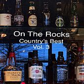 On the Rocks, Vol. 3 (Country's Best) by Various Artists
