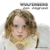Am Abgrund by Wulfenberg