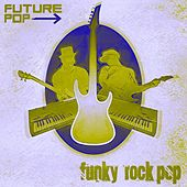 Funky Rock Pop de Future Pop