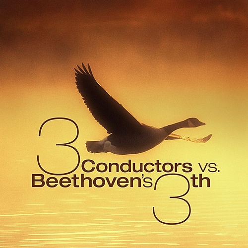 3 Conductors vs. Beethoven's 3rd by Various Artists