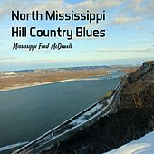 North Mississippi Hill Country Blues de Mississippi Fred McDowell