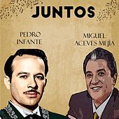 Juntos Pedro Infante-Miguel Aceves Mejia van Miguel Aceves Mejia Pedro Infante