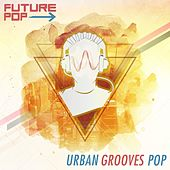 Urban Grooves Pop by Future Pop