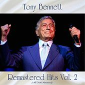 Remastered Hits Vol. 2 (All Tracks Remastered) by Tony Bennett