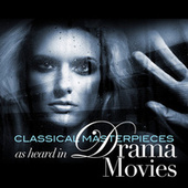Classical Masterpieces as Heard in Drama Movies by Various Artists