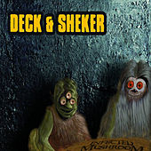 Deck & Sheker de Infected Mushroom